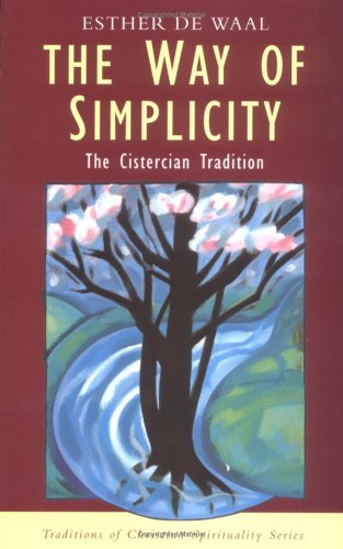 The Way of Simplicity: The Cistercian Tradition (Traditions of Christian Spirituality): de Waal, ...