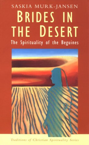 9781570752018: Brides in the Desert: The Spirituality of the Beguines (Traditions of Christian Spirituality)
