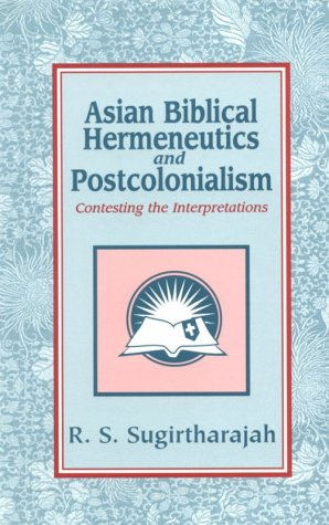 9781570752056: Asian Biblical Hermeneutics and Postcolonialism: Contesting the Interpretations (Bible & Liberation Series)