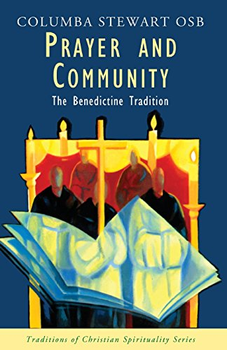 9781570752193: Prayer and Community: The Benedictine Tradition (Traditions of Christian Spirituality)