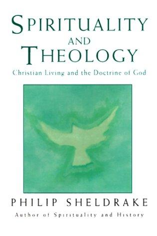 Spirituality and Theology: Christian Living and the Doctrine of God: Sheldrake, Philip; McKenna, ...