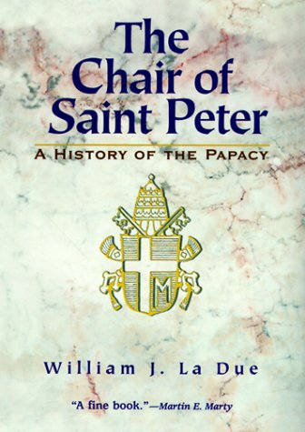 9781570752490: The Chair of Saint Peter: A History of the Papacy