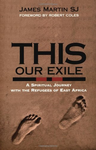 9781570752506: This Our Exile: A Spiritual Journey With the Refugees of East Africa