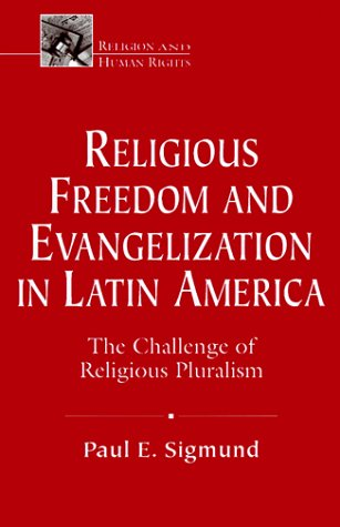 9781570752636: Religious Freedom and Evangelism in Latin America: Linking Pluralism and Democrary (Religion and Human Rights)
