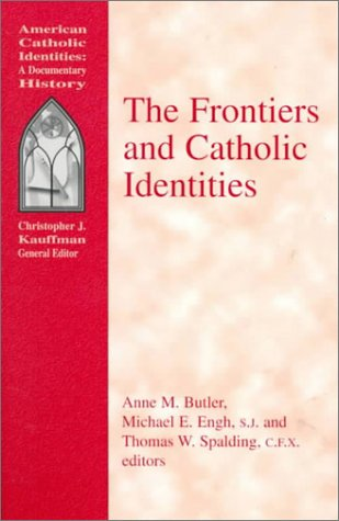 9781570752698: The Frontiers and Catholic Identities (American Catholic Identities)