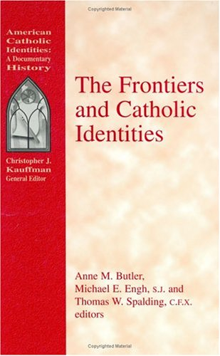 9781570752704: The Frontiers and Catholic Identities (American Catholic Identities)