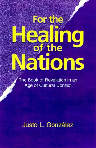 9781570752735: For the Healing of the Nations: The Book of Revelation in an Age of Cultural Conflict