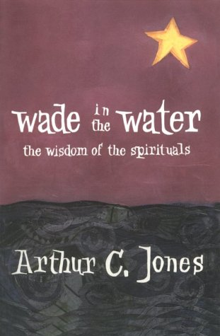 9781570752889: Wade in the Water: The Wisdom of the Spirituals