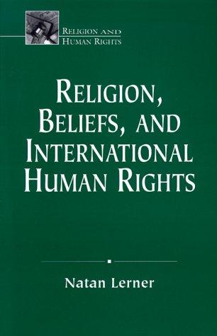 Religion, Beliefs, and International Human Rights: Natan Lerner