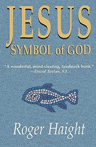 Jesus Symbol of God (Paperback): Roger Haight