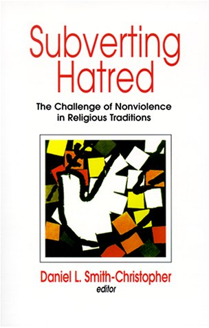 9781570753237: Subverting Hatred: The Challenge of Nonviolence in Religious Traditions (Faith Meets Faith Series)