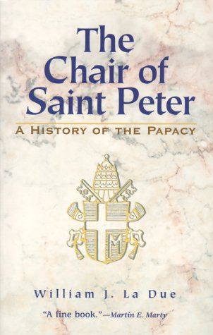 9781570753350: The Chair of Saint Peter: A History of the Papacy