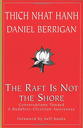 9781570753442: The Raft is Not the Shore: Conversations Toward a Buddhist-Christian Awareness