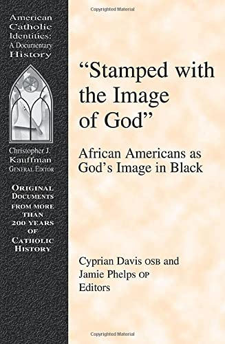 9781570753510: Stamped With the Image of God: African Americans As God's Image in Black (American Catholic Identities)