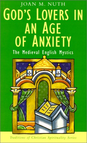 9781570753817: God's Lovers in an Age of Anxiety: The Medieval English Mystics (Traditions of Christian Spirituality)