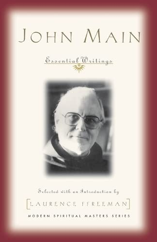 9781570754159: John Main: Essential Writings (Modern spiritual masters series)