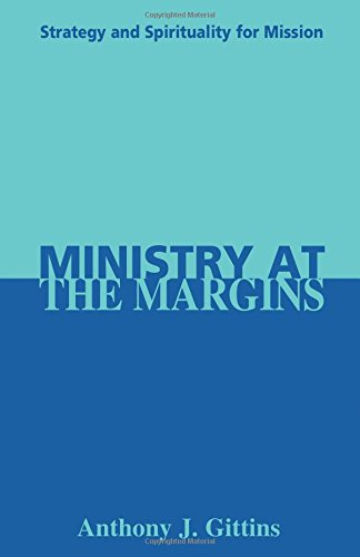 Ministry at the Margins : Strategy and: Anthony J. Gittins