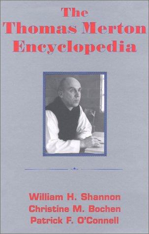 The Thomas Merton Encyclopedia: Shannon, William H.;Bochen, Christine M.;O'Connell, Patrick F.