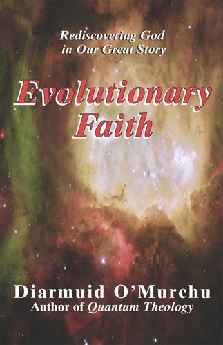 9781570754517: Evolutionary Faith: Rediscovering God in Our Great Story