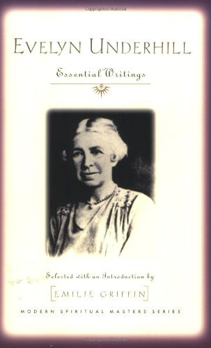 Evelyn Underhill: Essential Writings (Modern Spiritual Masters): Evelyn Underhill