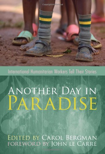9781570754876: Another Day in Paradise: International Humanitarian Workers Tell Their Stories