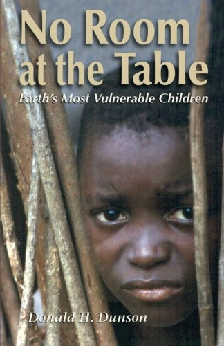 9781570754913: No Room at the Table: Earth's Most Vulnerable Children