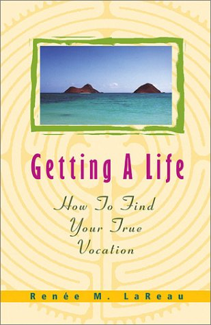 9781570754982: Getting a Life: How to Find Your True Vocation