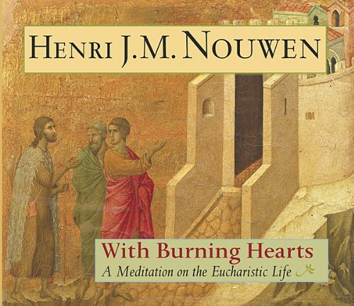 9781570755088: With Burning Hearts: A Meditation on the Eucharistic Life