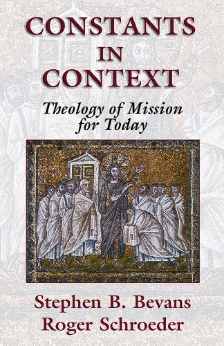 9781570755170: Constants in Context: A Theology of Mission for Today (American Society of Missiology Series)