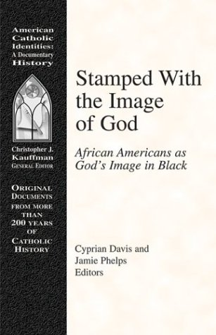 9781570755224: Stamped With the Image of God: African Americans As God's Image in Black (American Catholic Identities)