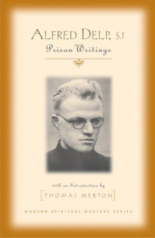 Alfred Delp, S.J: Prison Writings (Modern Spiritual Masters): Alfred Delp; Thomas Merton