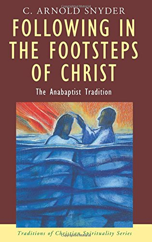 9781570755361: Following in the Footsteps of Christ: The Anabaptist Spirituality