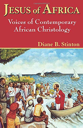 9781570755378: Jesus of Africa: Voices of Contemporary African Christology (Faith and Cultures Series)