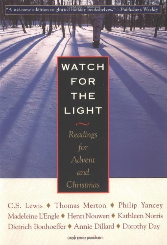 Watch For The Light: Readings For Advent: Bonhoeffer, Dietrich; Donne,