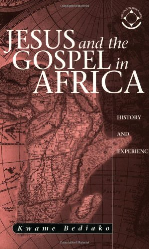9781570755422: Jesus and the Gospel in Africa: History and Experience (Theology in Africa Series)