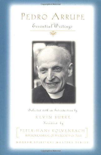 9781570755460: Pedro Arrupe: Essential Writings (Modern Spiritual Masters Series)
