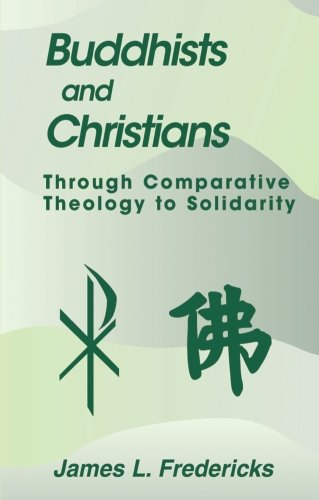9781570755552: Buddhists and Christians: Through Comparative Theology to Solidarity (Faith Meets Faith Series)