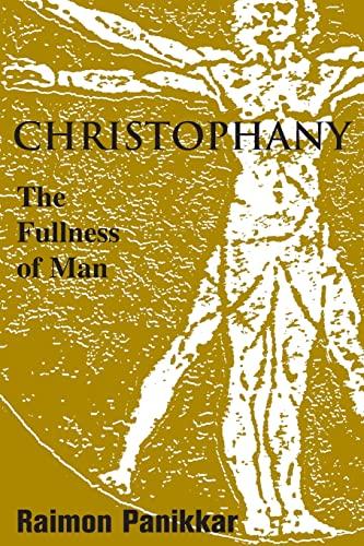 9781570755644: Christophany: The Fullness Of Man (Faith Meets Faith Series)