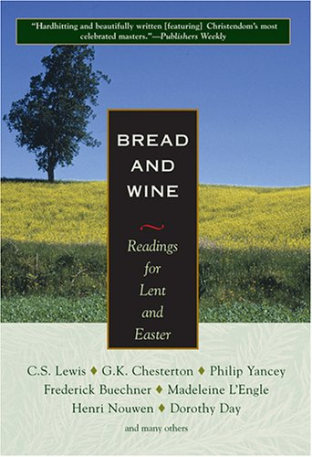 9781570755729: Bread and Wine: Readings for Lent and Easter