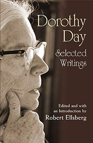 9781570755811: Dorothy Day: Selected Writings; By Little and by Little