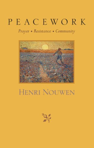 Peacework: Prayer, Resistance, Community (1570755930) by Nouwen, Henri J. M.