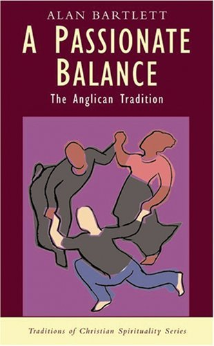 9781570756771: A Passionate Balance: The Anglican Tradition (Traditions of Christian Spirituality)
