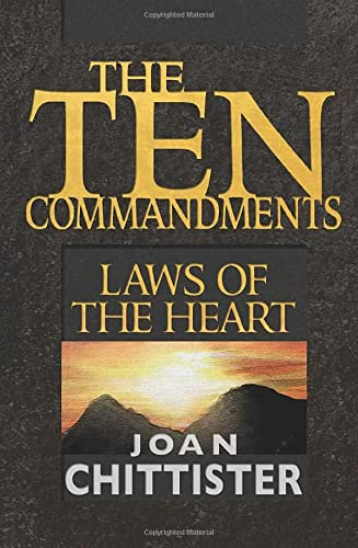 The Ten Commandments: Laws of the Heart: Sister Joan Chittister