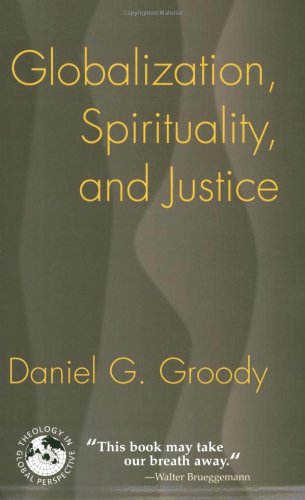 9781570756962: Globalization, Spirituality, and Justice: Navigating the Path to Peace (Theology in Global Perspective)