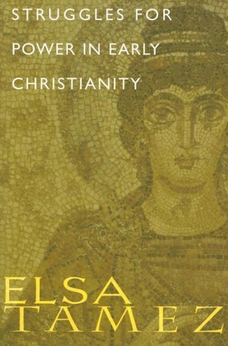 Struggles for Power in Early Christianity: A Study of the First Letter to Timothy: Elsa Tamez