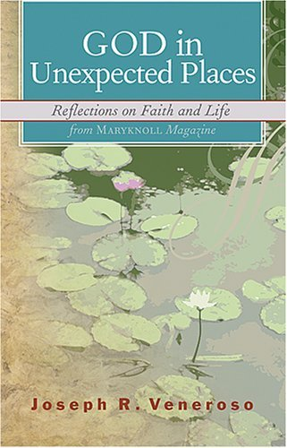 9781570757099: God in Unexpected Places: Reflections on Faith and Life from Maryknoll Magazine