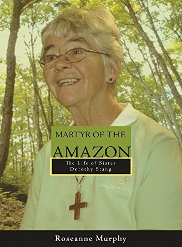 Martyr of the Amazon; the Life of Sister Dorothy Stang