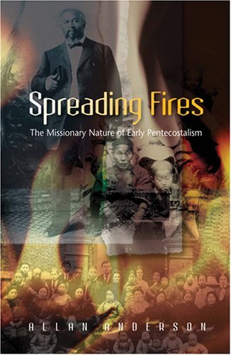 9781570757495: Spreading Fires: The Missionary Nature of Early Pentecostalism