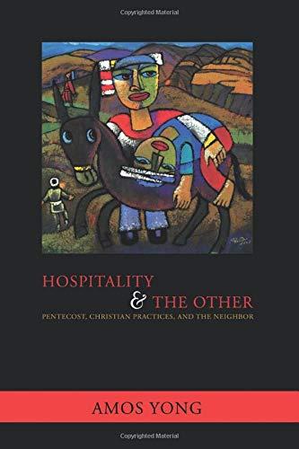 9781570757723: Hospitality and the Other: Pentecost, Christian Practices, and the Neighbor (Faith Meets Faith)