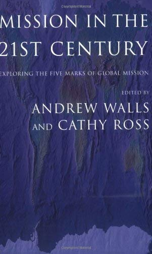 9781570757730: Mission In The Twenty-First Century: Exploring the Five Marks of Global Mission